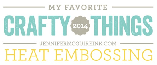 Favorite Heat Embossing Video by Jennifer McGuire Ink