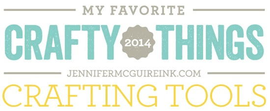 My Favorite Crafy Things Tools Video by Jennifer McGuire INk