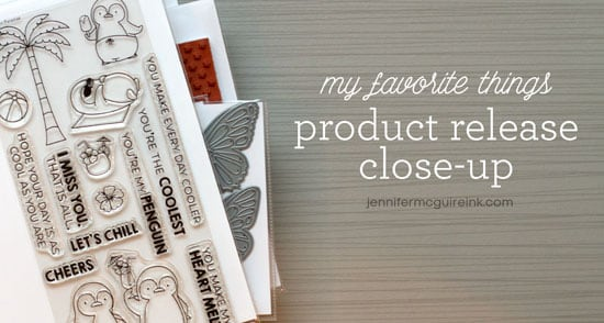 My Favorite Things Product Release Close-Up Video by Jennifer McGuire Ink