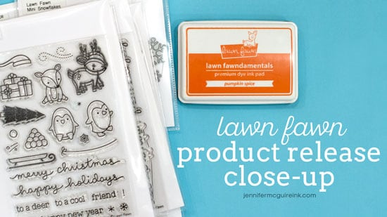 Lawn Fawn Product Release Close Up Video by Jennifer McGuire Ink