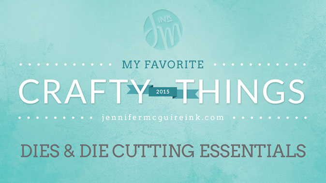 My Favorite Crafty Things Dies by Jennifer McGuire Ink