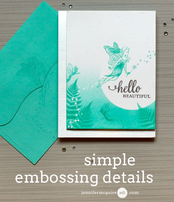 Embossing Details Video by Jennifer McGuire Ink
