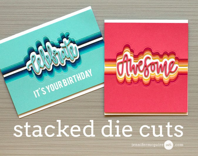 Stacked Die Cuts Video by Jennifer McGuire Ink