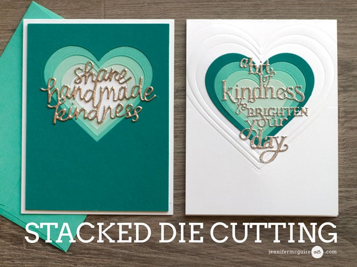 Stacked Die Cutting Video by Jennifer McGuire Ink