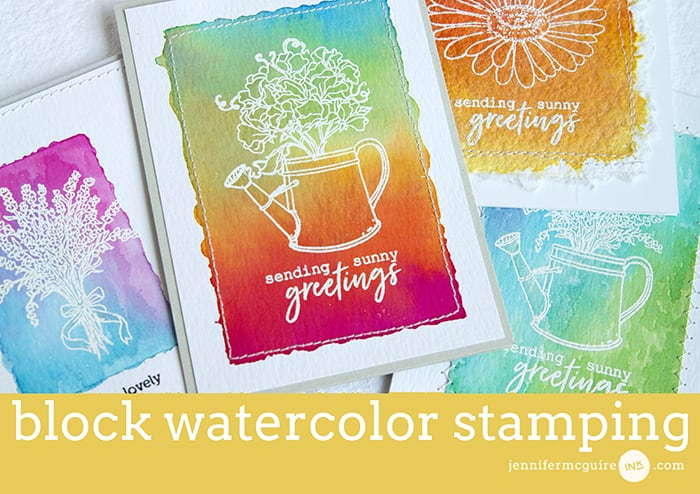 Block Watercolor Stamping Video by Jennifer McGuire Ink