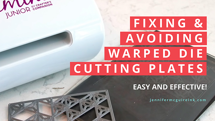 Fixing Warped Die Cutting Plates Video By Jennifer McGuire Ink
